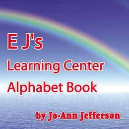 E J's Learning Center Alphabet Book (PagePerfect NOOK Book)
