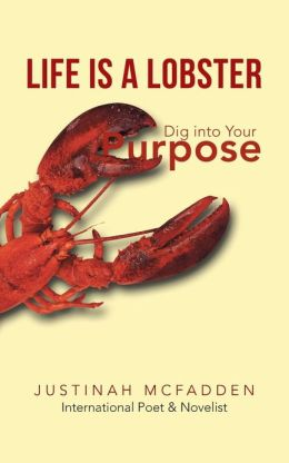 Life Is a Lobster: Dig Into Your Purpose
