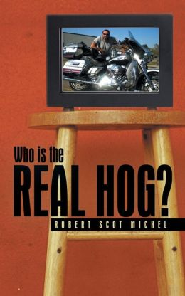 Who Is the Real Hog?