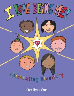 I Love Being Me!: Celebrating Diversity