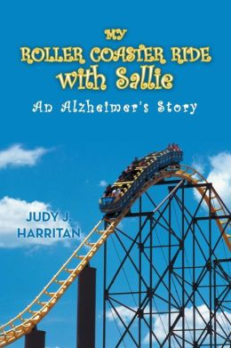 My Roller Coaster Ride with Sallie: An Alzheimer's Story