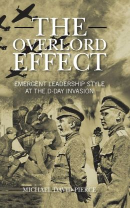 The Overlord Effect: Emergent Leadership Style at the D-Day Invasion