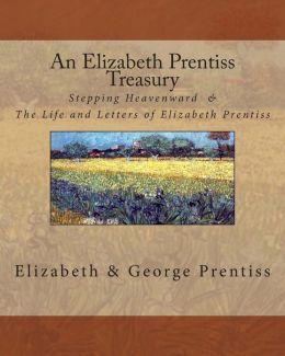 An Elizabeth Prentiss Treasury: Stepping Heavenward & The Life and Letters of Elizabeth Prentiss