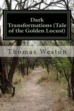 Dark Transformations (Tale of the Golden Locust)