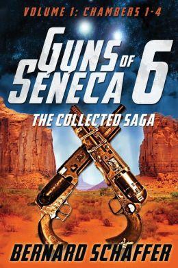 Guns of Seneca 6 Collected Saga Vol. I (Chambers 1-4)