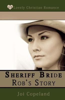 Sheriff Bride Rob's Story