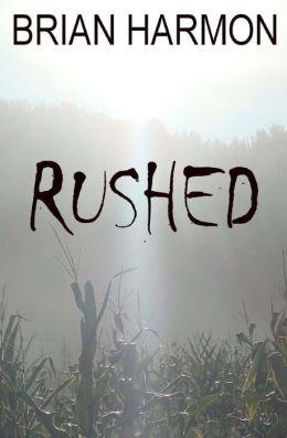 Rushed 1 - Brian Harmon