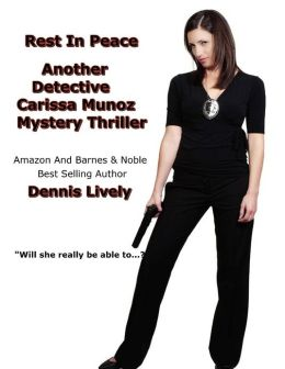 Rest in Peace: Another Detective Carissa Munoz Mystery Thriller