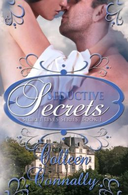 Seductive Secrets: Secret Lives Series, Book I