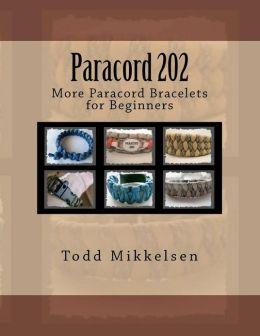 Paracord 202: More Paracord Bracelets for Beginners