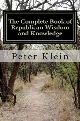 The Complete Book of Republican Wisdom and Knowledge