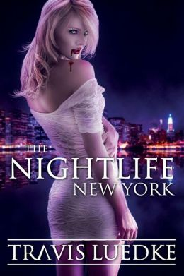 The Nightlife: New York (Paranormal Romance Thriller) (The Nightlife Series)