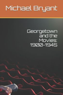 Georgetown and the Movies: 1900-1945
