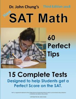 Dr. John Chung's SAT Math: 50 Perfect Tips and 20 Complete Tests