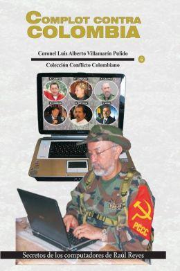 Complot contra Colombia: Secretos de los Computadores de Raul Reyes