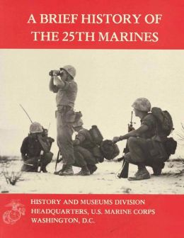 A Brief History of the 25th Marines