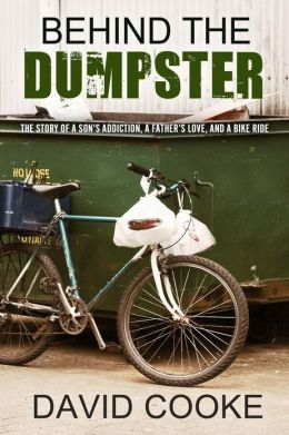 Behind the Dumpster: A Story of a Son's Addiction, a Father's Love, and a Bike Ride