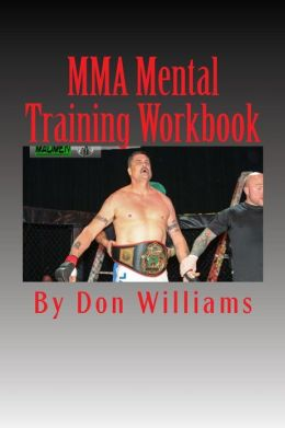 Mma Mental Training Workbook: Mental Training Workbook for Mma Fighters