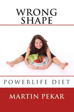 Wrong Shape - PowerLife Diet