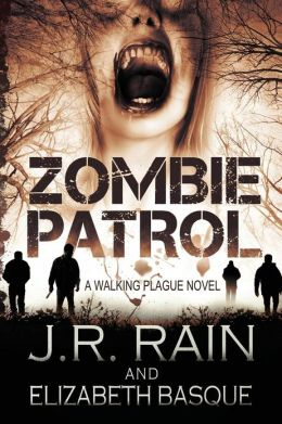 Zombie Patrol: Walking Plague Trilogy #1