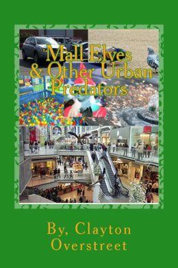 Mall Elves: & Other Urban Predators