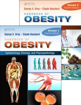 Handbook of Obesity, Fourth Edition, Two-Volume Set