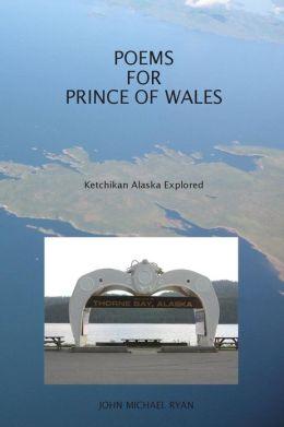 Poems For Prince Of Wales: Ketchikan Alaska Explored