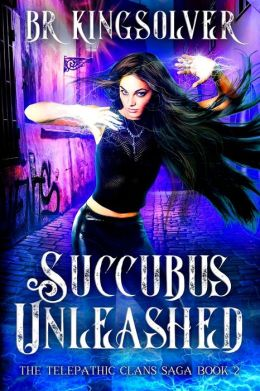 Succubus Unleashed: An Urban Fantasy / Paranormal Romance