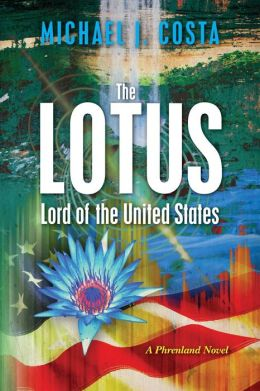 The Lotus: Lord of the United States: A Phrenland Novel