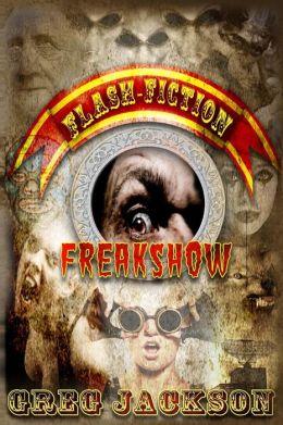Flash Fiction Freakshow