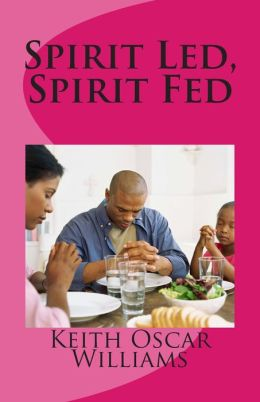 Spirit Led, Spirit Fed