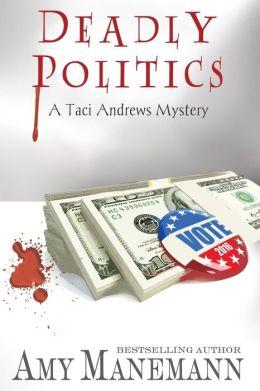Deadly Politics (A Taci Andrews Mystery)