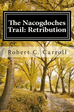 The Nacogdoches Trail: 1870's Texas Adventure