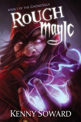 Rough Magic: Gnomesaga Book I