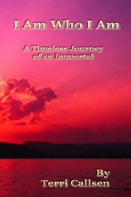 I Am Who I Am: A Timeless Journey of an Immortal