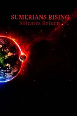 Sumerians Rising: Silicates Return