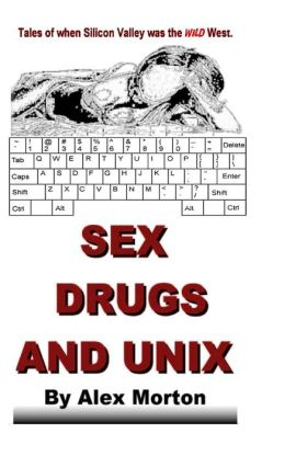 Sex Drugs and Unix