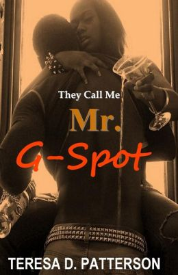 They Call Me Mr. G-Spot