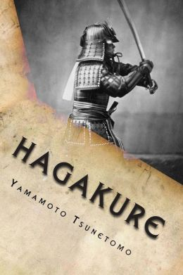 Hagakure - Book of the Samurai: Hagakure Kikigaki