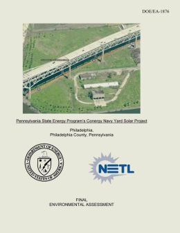 Pennsylvania State Energy Program's Conergy Navy Yard Solar Project Final Environmental Assessment (DOE/EA-1876)