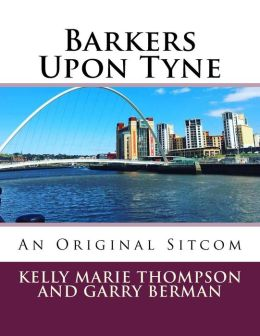 Barkers Upon Tyne: An Original Sitcom