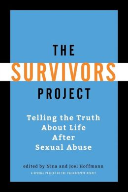 The Survivors Project: Telling the Truth about Life After Sexual Abuse