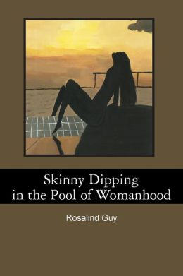 Skinny Dipping in the Pool of Womanhood Rosalind Guy and Jasmine Guy