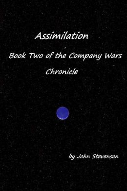 Assimilation - Book Two of the Company Wars Chronicle