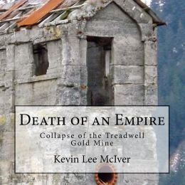 Death of an Empire: Collapse of the Treadwell Gold Mine