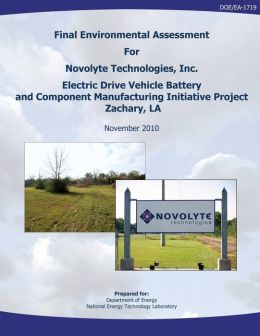 Final Environmental Assessment for Novolyte Technologies, Inc. Electric Drive Vehicle Battery and Component Manufacturing Initiative Project, Zachary, LA (DOE/EA-1719)