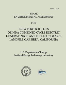Final Environmental Assessment for Brea Power II, LLC's Olinda Combined Cycle Electric Generating Plant Fueled by Waste Landfill Gas, Brea, California (DOE/EA-1744)