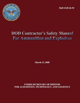 DoD Contractor's Safety Manual For Ammunition and Explosives