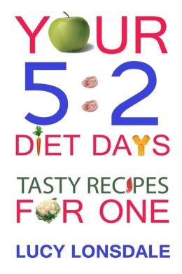 Your 5: 2 Diet Days Tasty Recipes For One