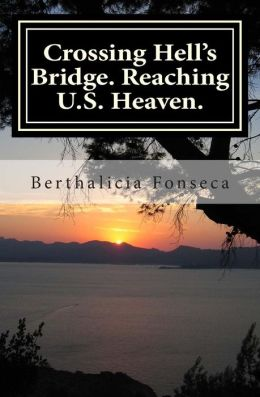 Crossing Hell's Bridge. Reaching U.S. Heaven.